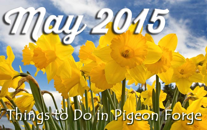 May 2015 Things to Do in Pigeon Forge