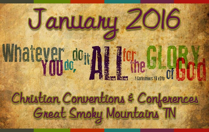 Smoky Mountain Christian Conventions January 2016