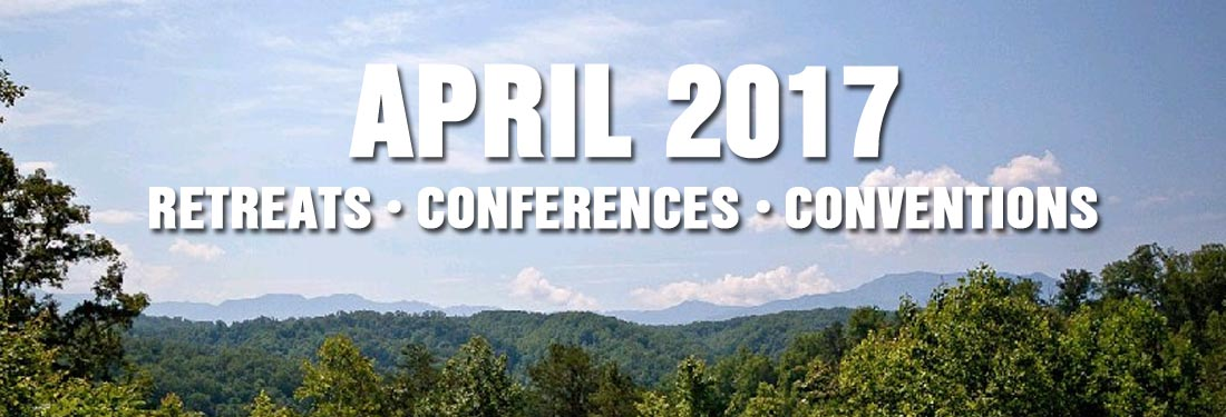 Smoky Mountains April 2017 Retreat Convention Conference