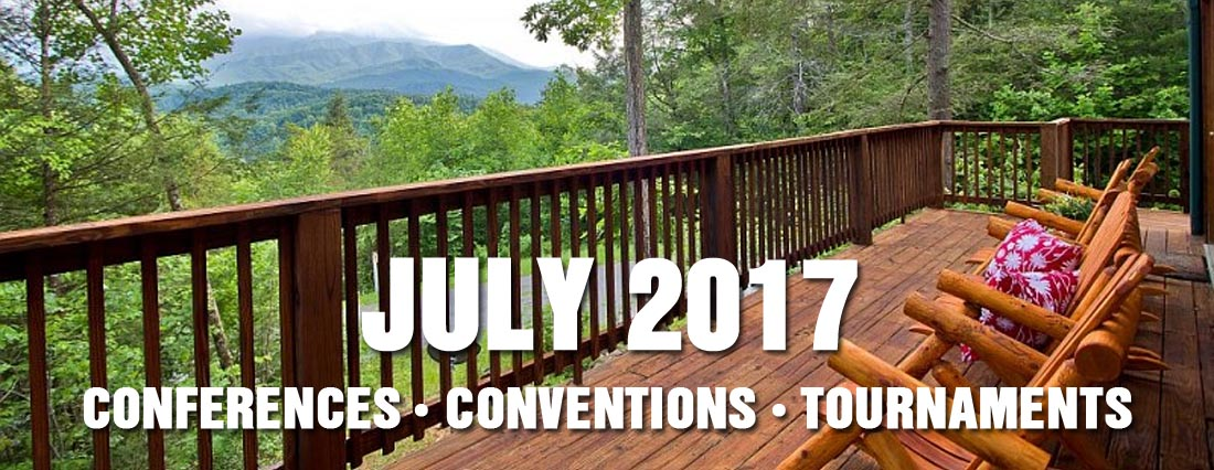 Sevierville Gatlinburg Pigeon Forge July 2017 Conventions, Conferences, Training Seminars, Tournaments, Competitions