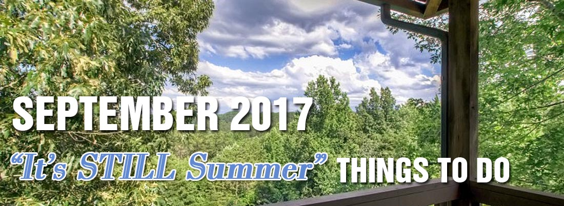 September 2017 Things to Do Gatlinburg Pigeon Forge Sevierville