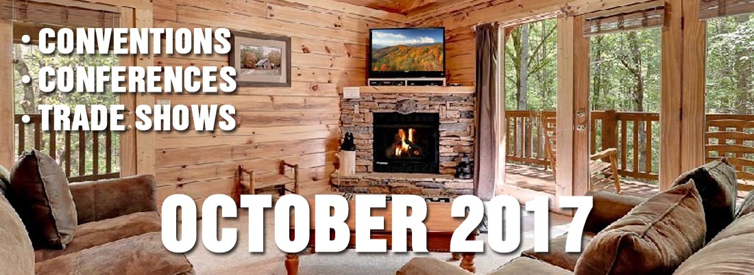 October 2017 Fall Conferences, Conventions, Seminars in the Smoky Mountains - Gatlinburg, Pigeon Forge, Sevierville