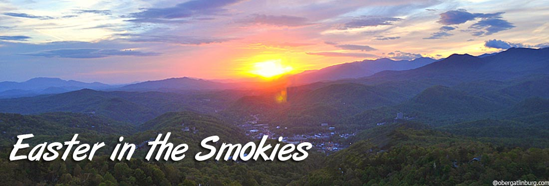 Easter in the Smokies - Ober Gatlinburg Sunrise Service, Easter Arts & Crafts, Egg Hunt, Old Mill Easter