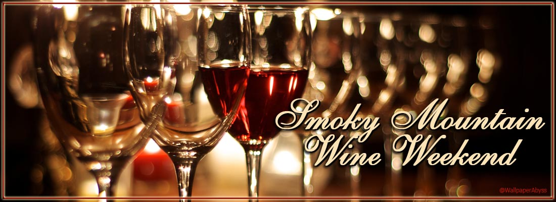 Smoky Mountain Winefest - Gatlinburg Wine Tour and Smoky Mountain Wine Weekend