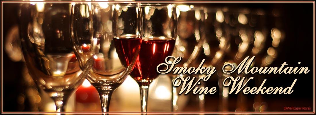 Smoky Mountain Winefest - Gatlinburg Wine Tour and Smoky Mountain Wine Weekend