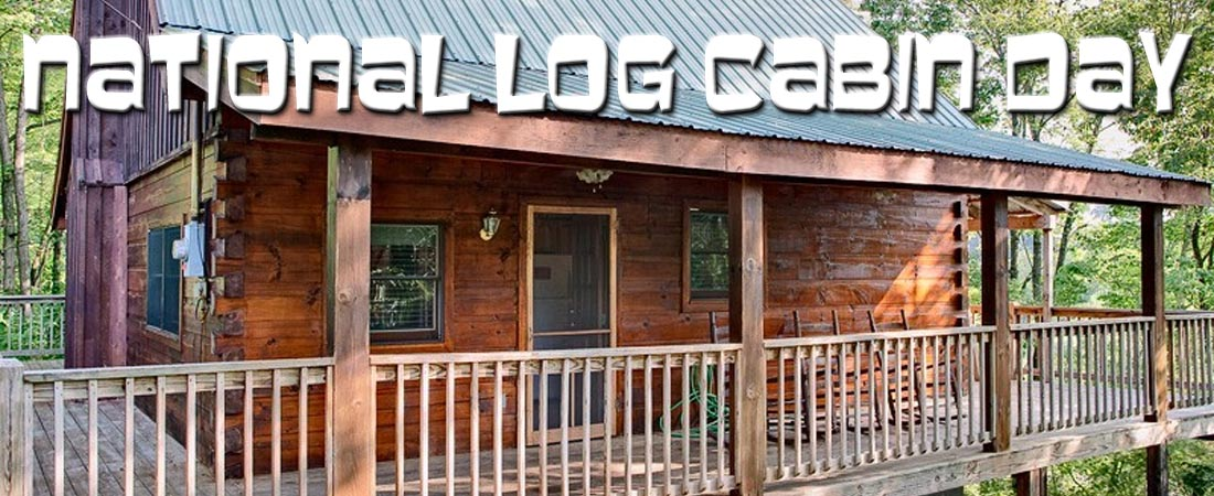 Rent a Smoky Mountain Cabin - National Log Cabin Day